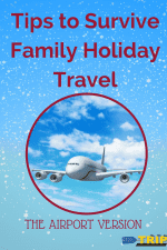 Family Holiday Travel Tips for Airports-Kids Are A Trip