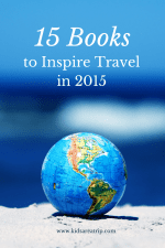 Books that Inspire Travel 2015-Kids Are A Trip