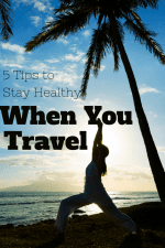 Tips to Stay Healthy When You Travel-Kids Are A Trip