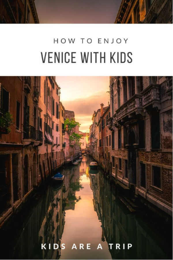 Venice with kids-Kids Are A Trip