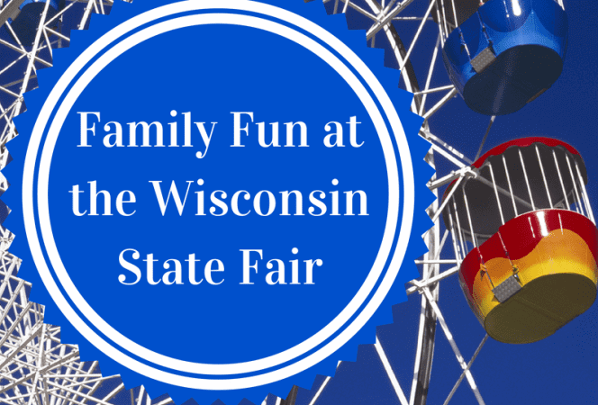 Family Fun at the Wisconsin State Fair