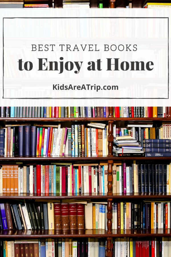 Travel Books that Inspire Wanderlust-Kids Are A Trip