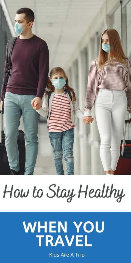 How to Stay Healthy When You Travel-Kids Are A Trip