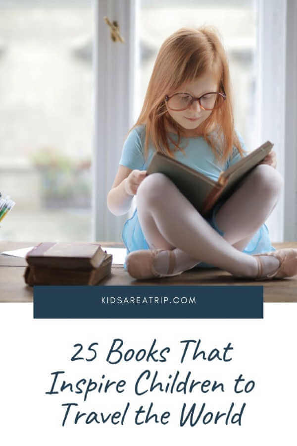 Best Books for Kids that Inspire a Love of Travel-Kids Are A Trip