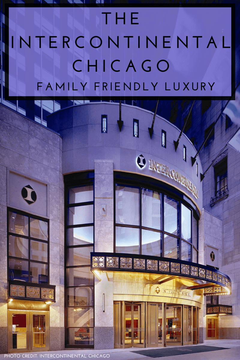 InterContinental Chicago Family Friendly Luxury-Kids Are A Trip