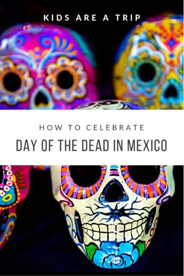 How-to-Celebrate-Day-of-the-Dead-Mexico-Kids-Are-A-Trip