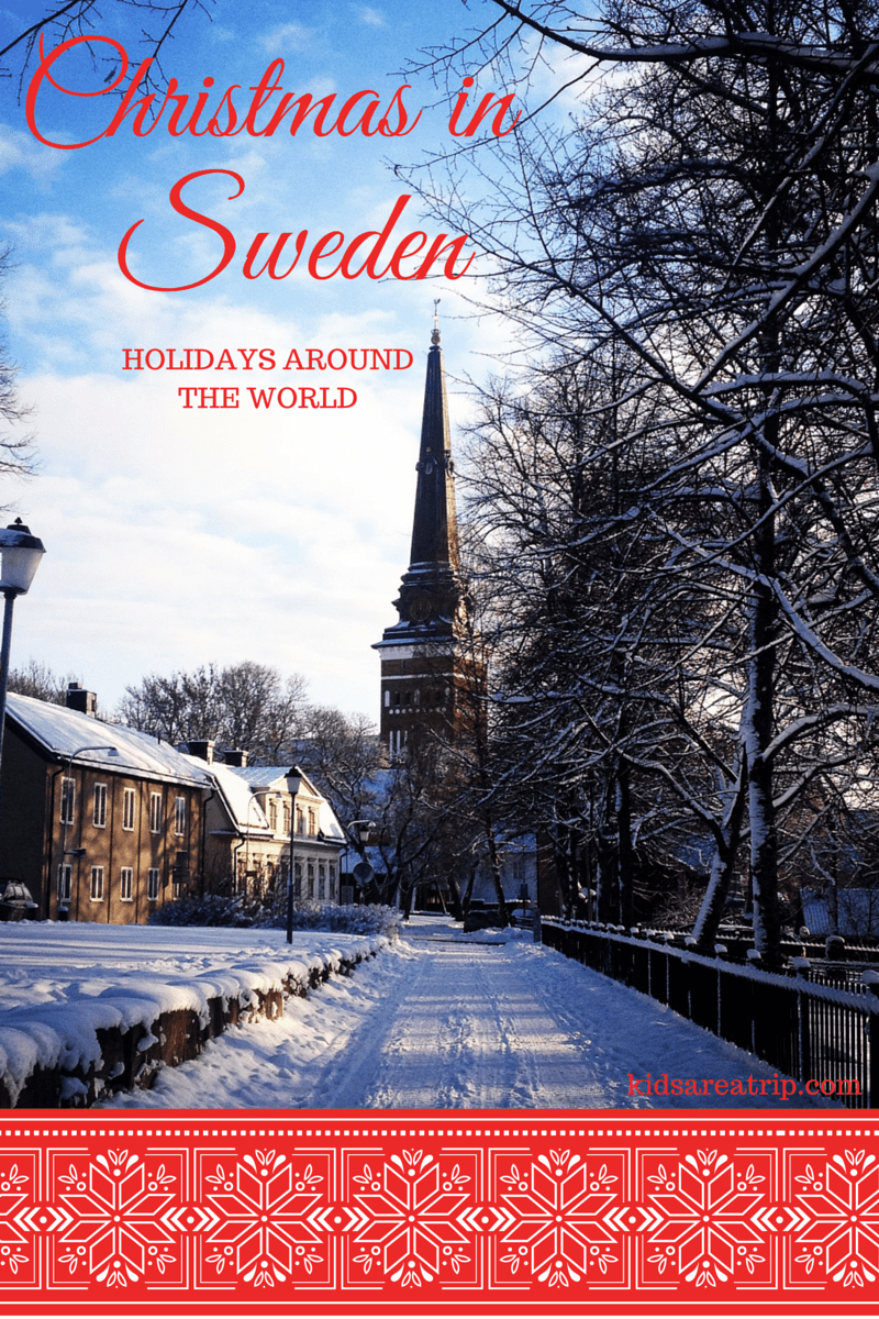 christmas in sweden holiday celebrations around the world kids are a trip