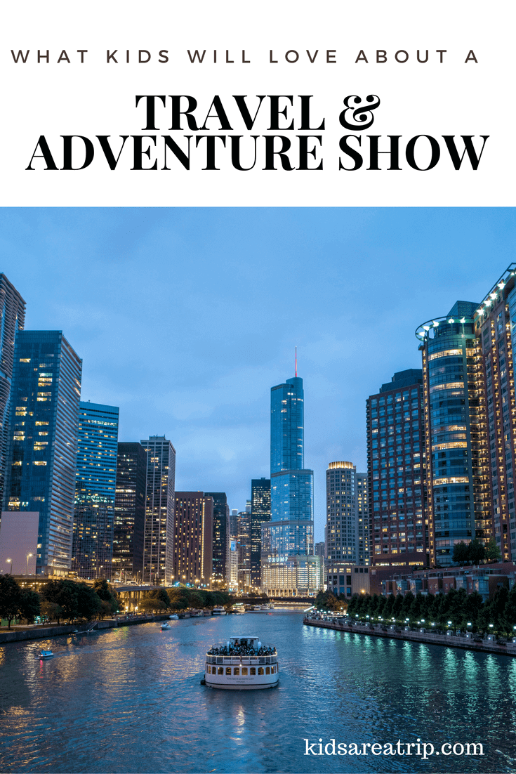 The Travel and Adventure Show is touring the U.S., but it's not just for adults. Come see what kids will love about the Travel and Adventure Show. - Kids Are A Trip
