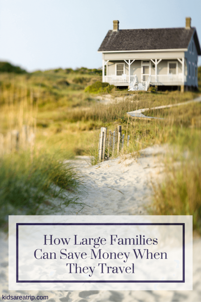 save money on travel with large family-kids are a trip