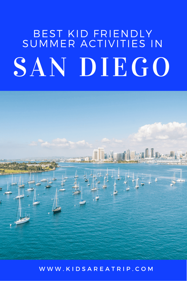 Best Kid Friendly Summer Activities in San Diego-Kids Are A Trip