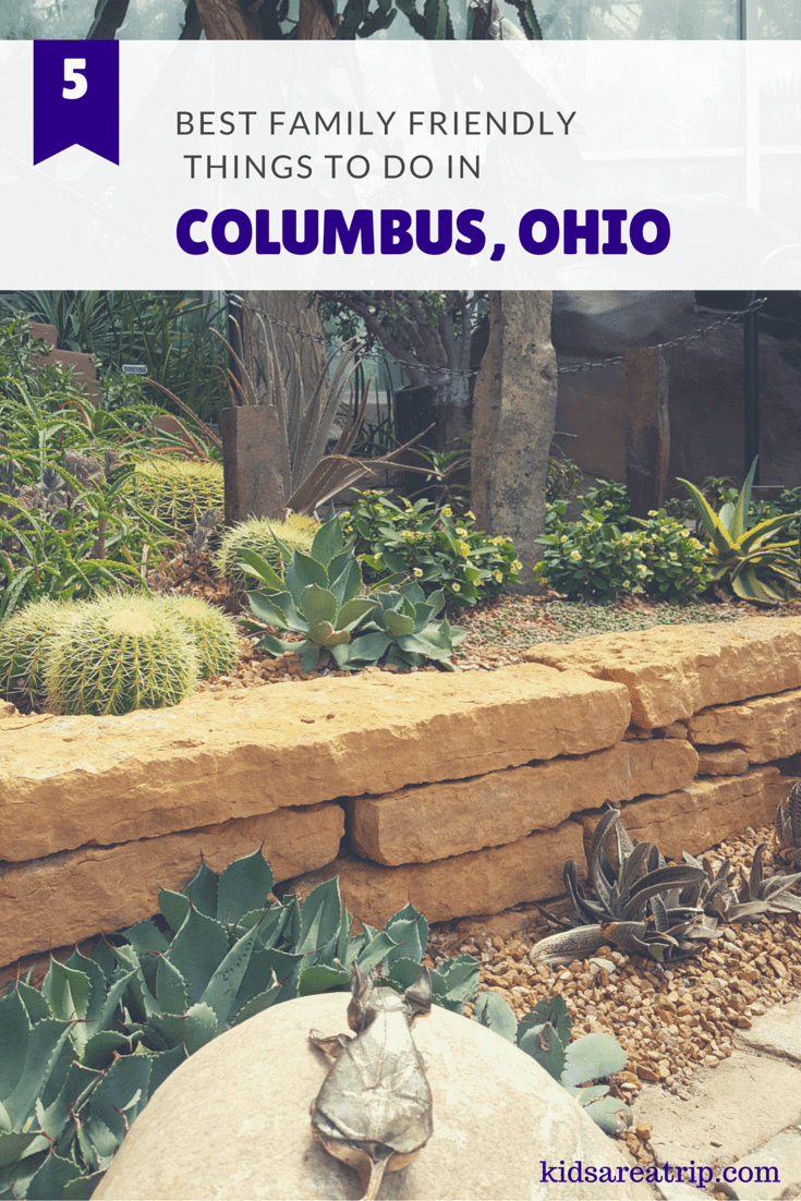 Top 5 Family Friendly Things to Do in Columbus, Ohio-Kids Are A Trip