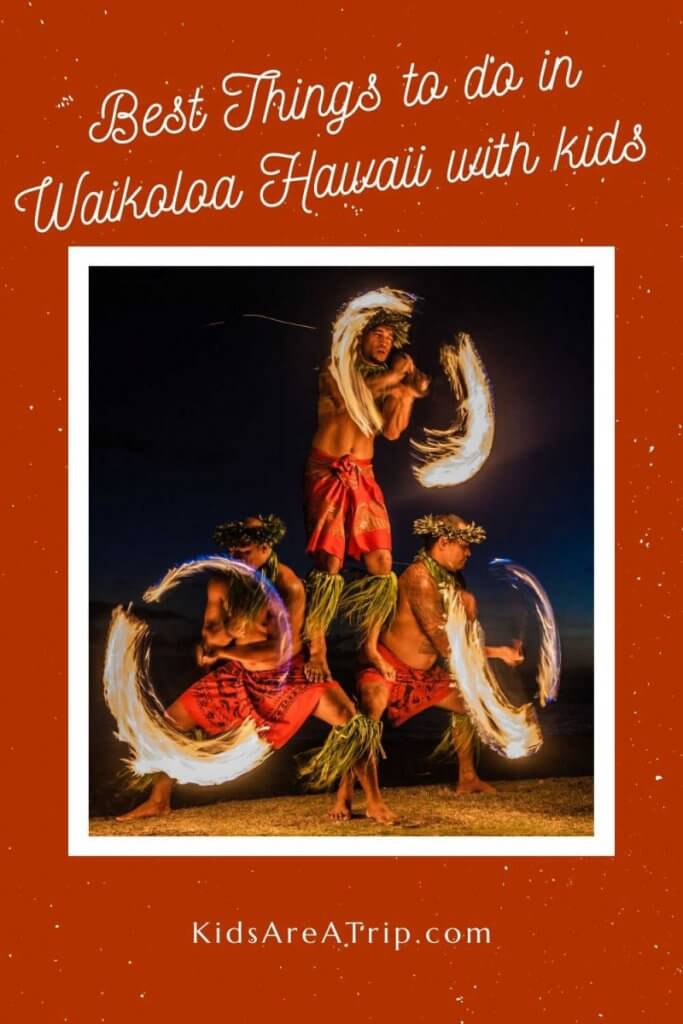 Best Things to do in Waikoloa-Kids Are A Trip