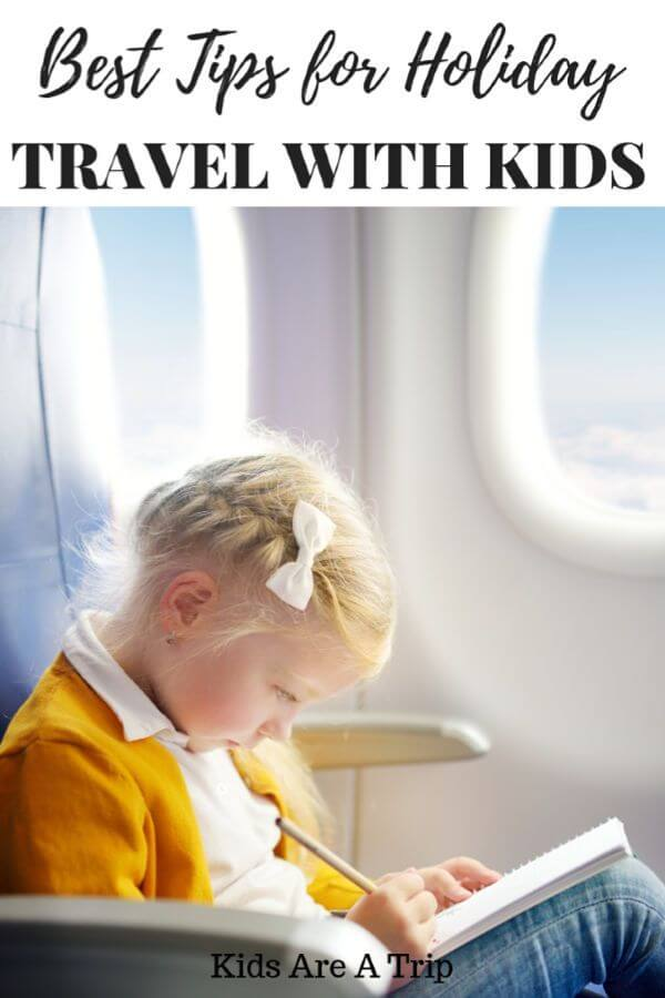 Holiday travel with kids doesn't need to be stressful. Use our travel tips to make holiday travel with kids fun and easy. - Kids Are A Trip
