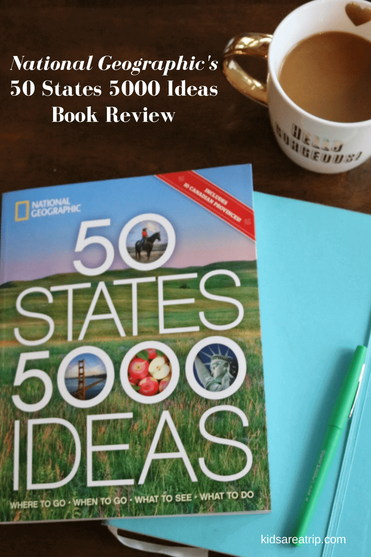 National Geographic's 50 States 5000 Ideas Book Review - Kids Are A Trip