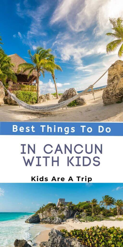 Fun Things to Do in Cancun with Kids