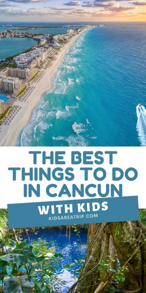 The Best Things To Do In Cancun With Kids-Kids Are A Trip