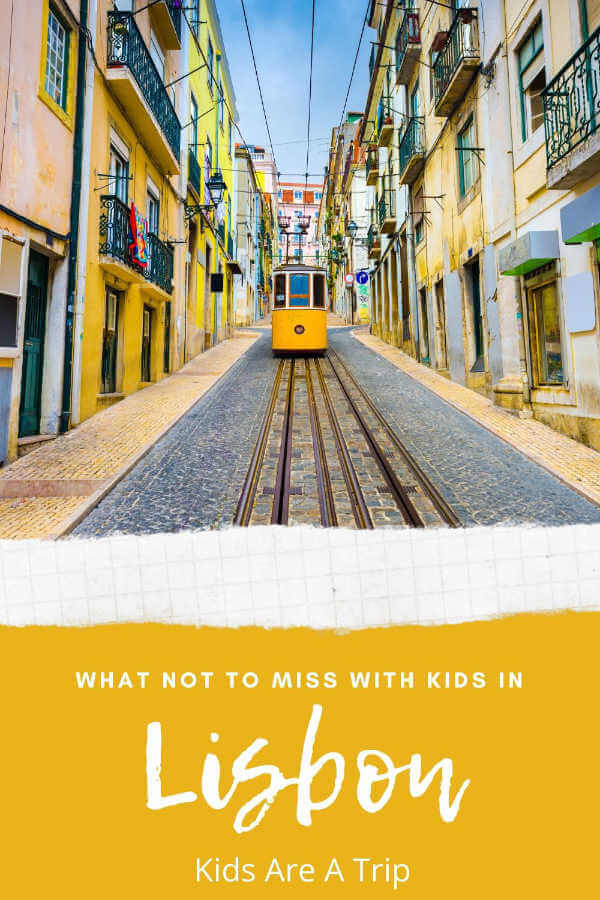 What Not to Miss in Lisbon with Kids-Kids Are A Trip