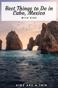 If you are visiting Cabo with kids, we have you covered. There are plenty of fun activities the whole family will love. - Kids Are A Trip