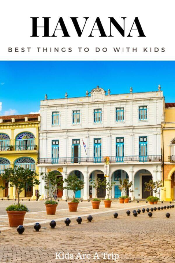 Cuba may not be the first place you think of for a family vacation, but there are many family friendly things to do in Havana. - Kids Are A Trip