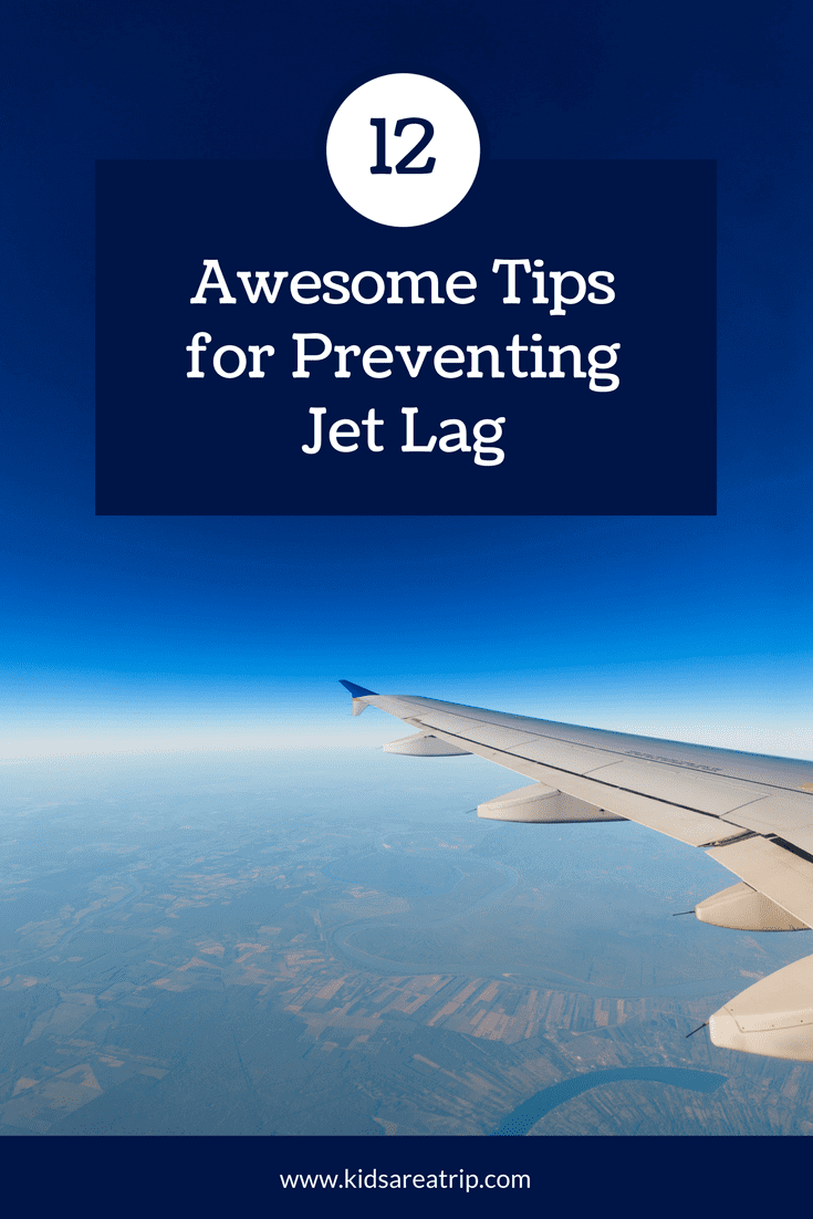 Traveling through time zones can be exhausting! These are our favorite tried and true tips for preventing jet lag for you to use on your next trip! - Kids Are A Trip