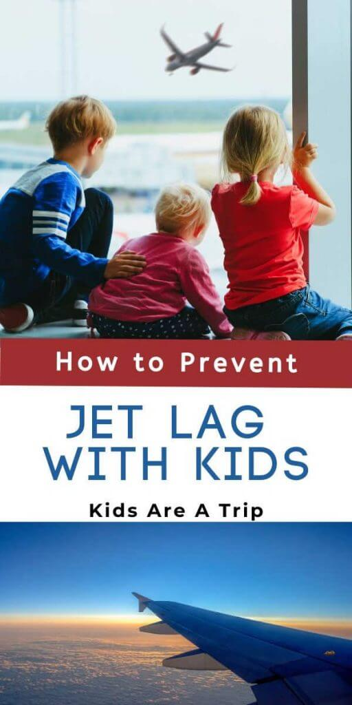How to Prevent JetLag with Kids-Kids Are A Trip