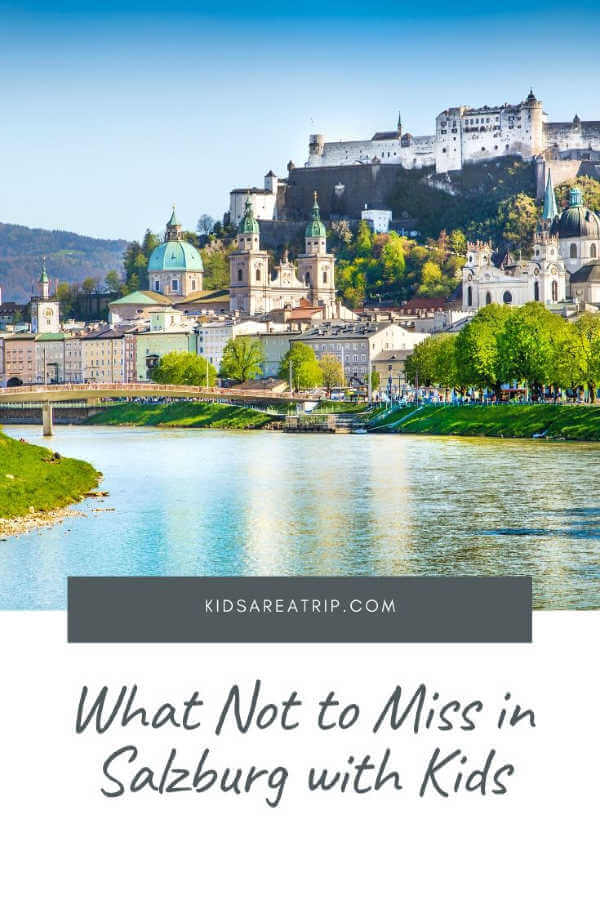 What Not to Miss in Salzburg with kids