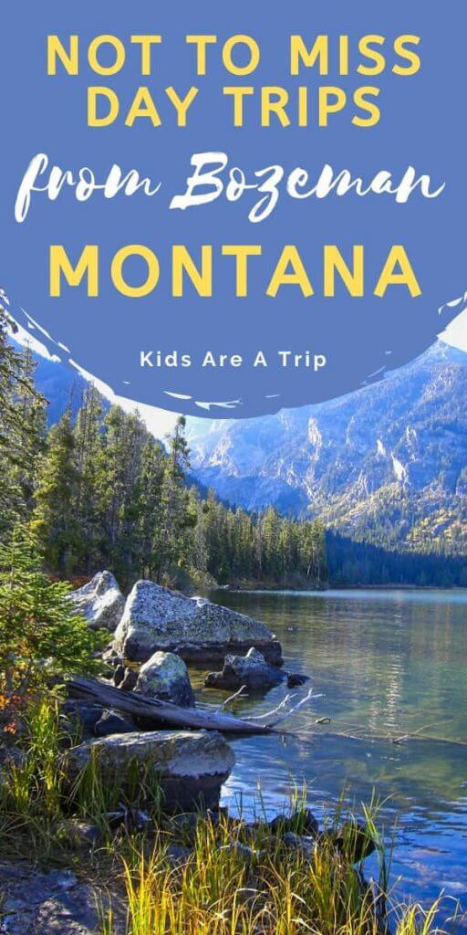 Not to Miss Day Trips from Bozeman MT-Kids Are A Trip