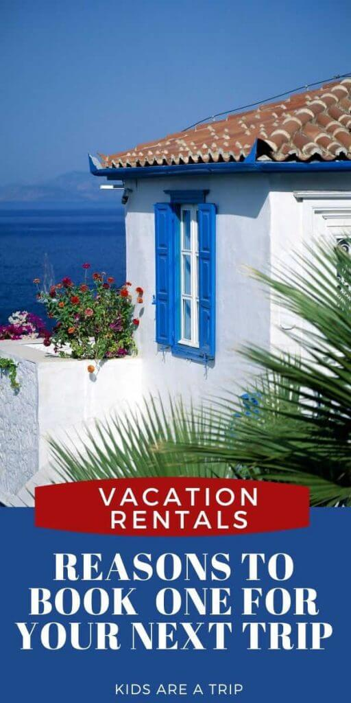 Reasons to Book a Vacation Rental-Kids Are A Trip