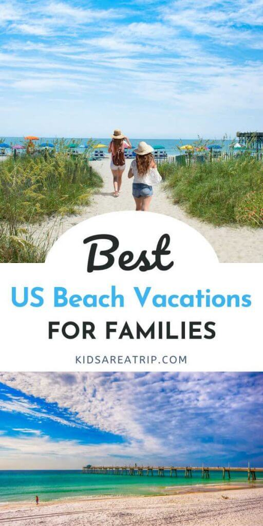 Best US Beach Vacations for Families-Kids Are A Trip