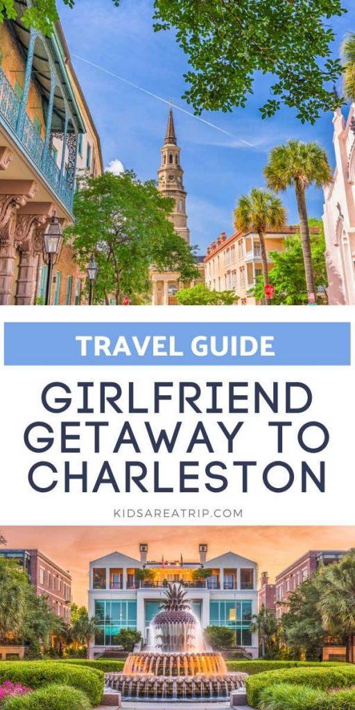 Girlfriend Getaway to Charleston SC-Kids Are A Trip