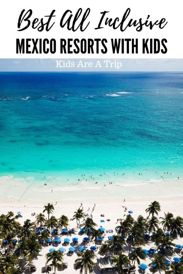If you are looking for the best all inclusive Mexico resorts for families, we have you covered. These properties have amenities kids will love, making parents happy too. - Kids Are A Trip