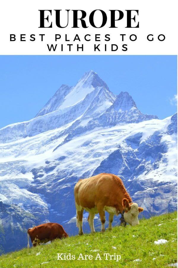 places to go in Europe with kids - Kids Are A Trip