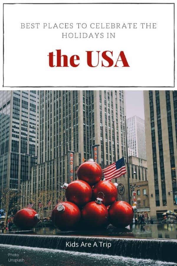 Best Places to celebrate Christmas in the USA-Kids Are A Trip