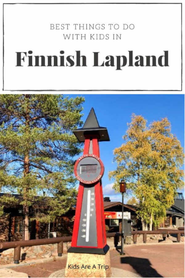 Finnish Lapland with Kids-Kids Are A Trip