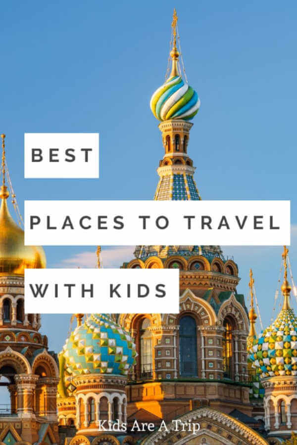 where to travel with kids-kids are a trip