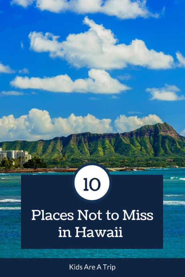10 Places to Visit in Hawaii-Kids Are A Trip