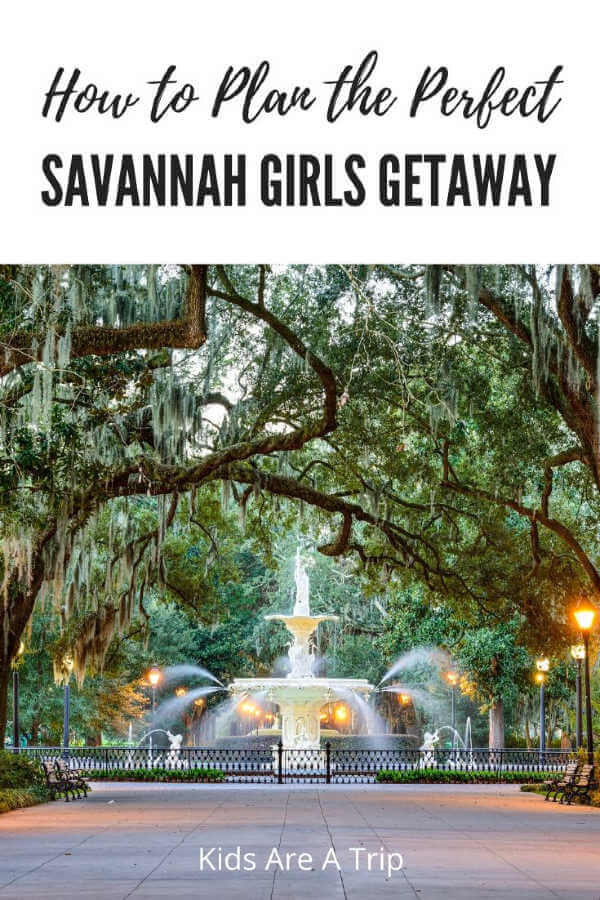 Savannah Girls Weekend Fountain Forsyth Park-Kids Are A Trip