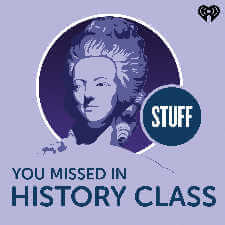 Stuff You Missed in History Class-Kids Are A Trip