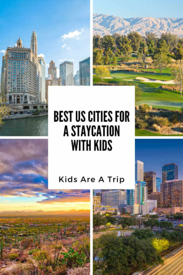 Best US Cities for a Family Staycation-Kids Are a Trip