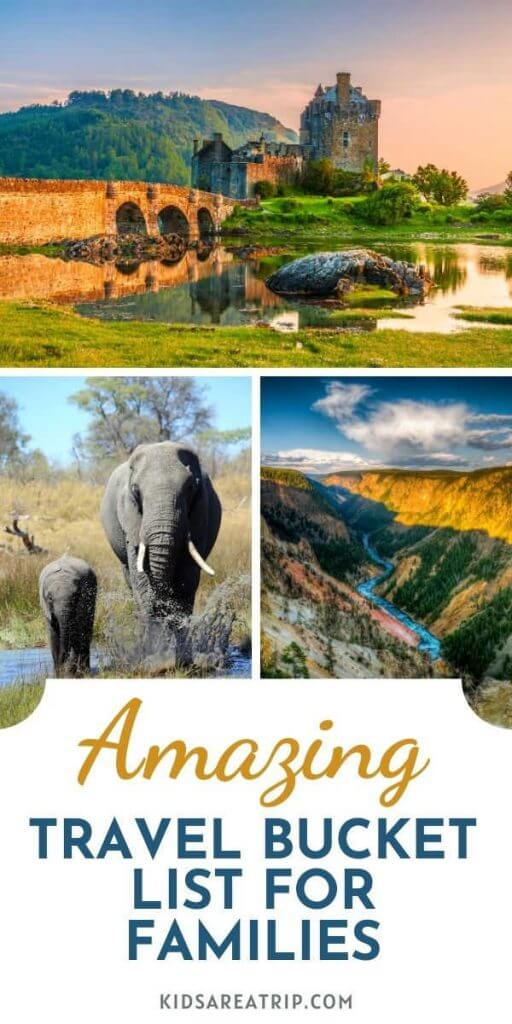 Amazing Travel Bucket List Ideas for Families-Kids Are A Trip