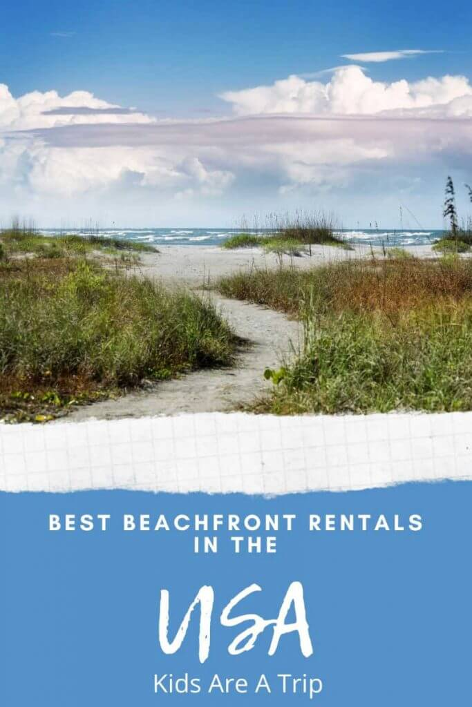 Best Beach Vacation Homes in the US-Kids Are A Trip