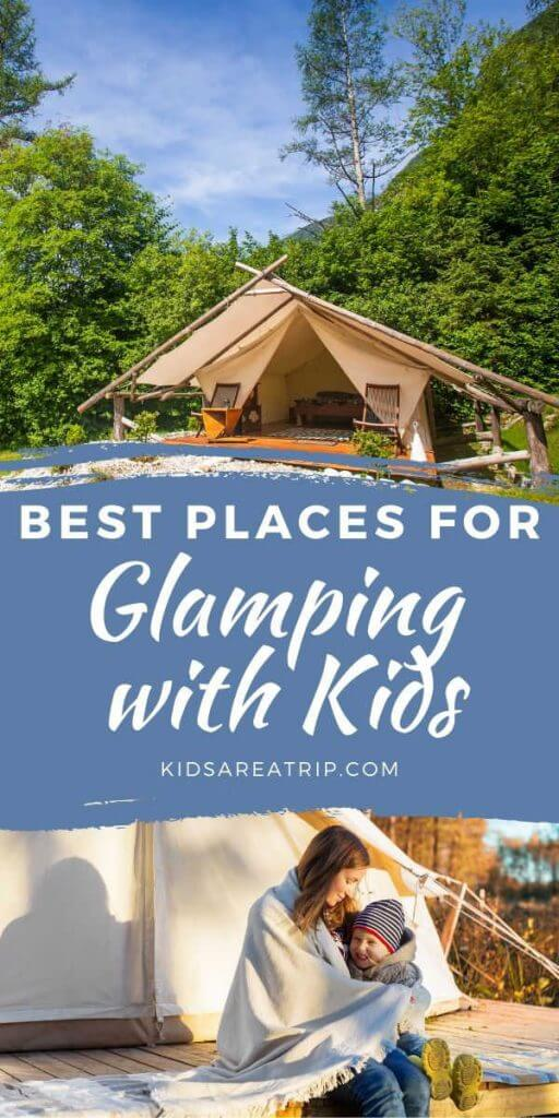 Best Places for Glamping with Kids-Kids Are A Trip