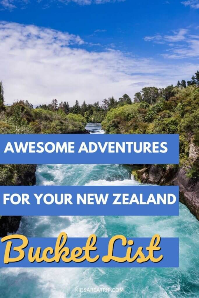 Awesome Adventures for Your New Zealand Bucket List-Kids Are A Trip