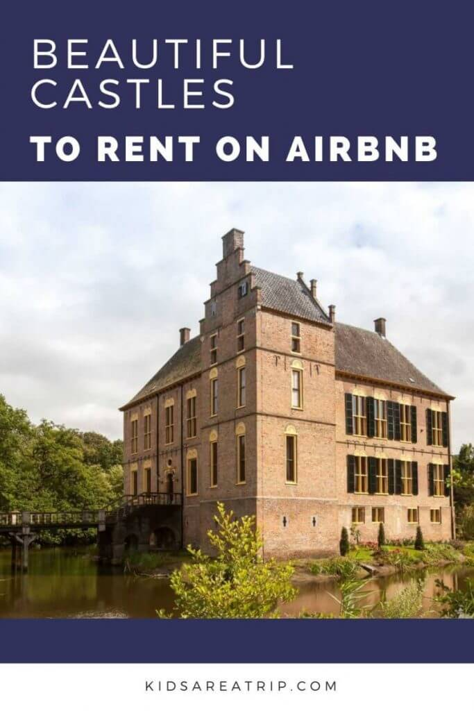 Beautiful Castles to Rent on Airbnb-Kids Are A Trip