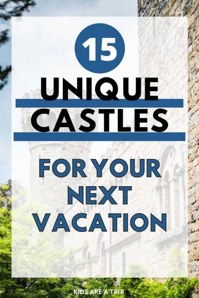 Unique Castles to Book for Your Next Vacation-Kids Are A Trip