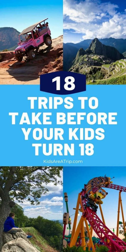 Trips to Take Before Your Kids Turn 18-Kids Are A Trip