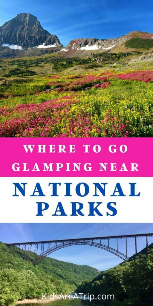 Where to go Glamping Near National Parks-Kids Are A Trip