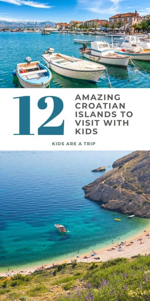 Amazing Croatian Islands to Visit with Kids-Kids Are a Trip