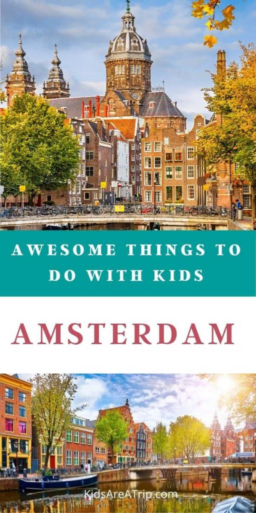 Best things to do in Amsterdam with kids-Kids Are A Trip